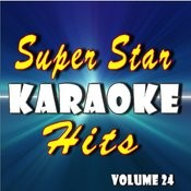 Super Star Karaoke Hits, Vol. 24 Songs