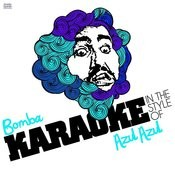 Bomba (In The Style Of Azul Azul) [Karaoke Version] Song