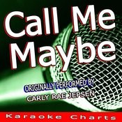 Call Me Maybe (Originally Performed By Carly Rae Jepsen) [Karaoke Version] Song