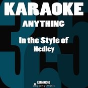Anything (In The Style Of Hedley) [Karaoke Version] Song