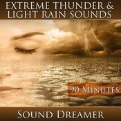 Extreme Thunder And Light Rain Sounds - 90 Minutes Song