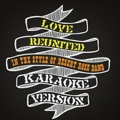 Love Reunited (In The Style Of Desert Rose Band) [Karaoke Version] Song