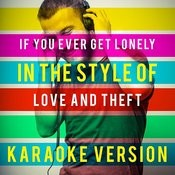 If You Ever Get Lonely (In The Style Of Love And Theft) [Karaoke Version] - Single Songs