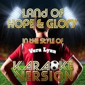 Land Of Hope & Glory (In The Style Of Vera Lynn) [Karaoke Version] - Single Songs