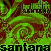 The Brilliant Santana Songs