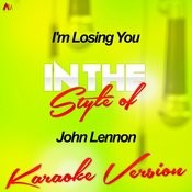 I'm Losing You (In The Style Of John Lennon) [Karaoke Version] - Single Songs