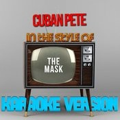 Cuban Pete (In The Style Of The Mask) [Karaoke Version] - Single Songs