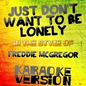 Just Don't Want To Be Lonely (In The Style Of Freddie Mcgregor) [Karaoke Version] - Single Songs