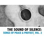 The Sound Of Silence: Songs Of Peace & Protest, Vol. 2 Songs