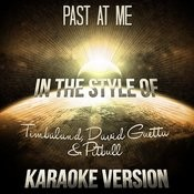 Past At Me (In The Style Of Timbaland & David Guetta & Pitbull) [Karaoke Version] Song