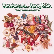Christmas Is ... Percy Faith, His Orchestra And Chorus Songs