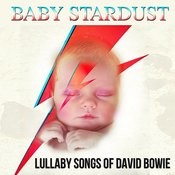 Baby Stardust Lullaby Songs Of David Bowie Songs