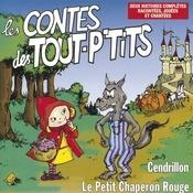 Les Contes Des Tout P'Tits : Le Petit Chaperon Rouge Et Cendrillon Songs