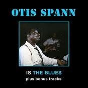 Otis Spann Is The Blues (Bonus Track Version) Songs