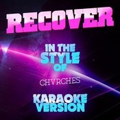 Recover (In The Style Of Chvrches) [Karaoke Version] - Single Songs