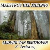 Ludwig Van Beethoven, Eroica - Maestros Del Milenio Songs