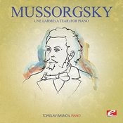 Mussorgsky: Une Larme (A Tear) For Piano [Digitally Remastered] Songs
