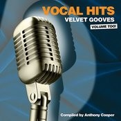 Vocal Hits Velvet Grooves Volume Too! Songs
