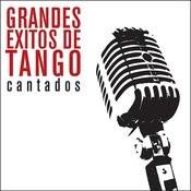 Grandes Éxitos De Tango - Cantados Songs
