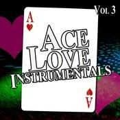 Ace Love Instrumentals, Vol. 3 Songs