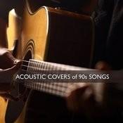 Acoustic Covers Of 90s Songs Songs