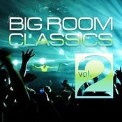 Big Room Classics, Vol. 2 Songs