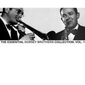 The Essential Dorsey Brothers Collection, Vol. 1 Songs