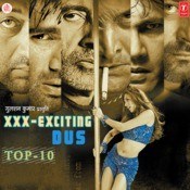 Xxx-Exciting Dus(Remix) Top-10 Songs