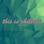 This Is Chillout Vol.1 Songs