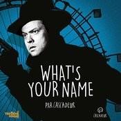 What's Your Name (Bof Le Troisème Homme) Songs