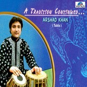 A Tradition Continued- Arshad Khan Songs