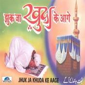 Jhuk Ja Khuda Ke Aage Songs