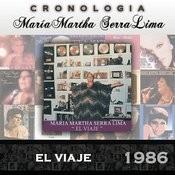 María Martha Serra Lima Cronología - El Viaje (1986) Songs