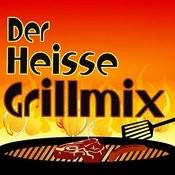 Der Heiße Grill-Mix Songs