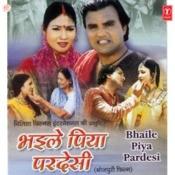 Bhaile Piya Pardesi Songs
