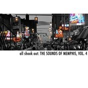 All Shook Out: The Sounds Of Memphis, Vol. 4 Songs