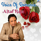 Voice Of Romance Altaf Raja Songs