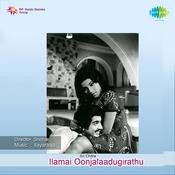 Ilamai Oonjalaadugirathu Songs