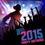 Best of 2015 Party Anthems Songs