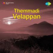 Themmadi Velappan Songs