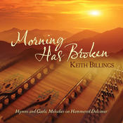 Morning Has Broken: Hymns And Gaelic Melodies On Hammered Dulcimer Songs
