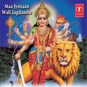 Maa Jyotaan Wali Jagdambe Songs
