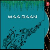 Maa Raan Songs
