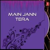 Main Jann Tera Songs