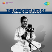 The Greatest Hits Of Pandit Ram Narayan Songs