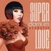 Super Love (Acoustic) Songs