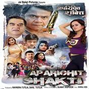 Aparichit Shakti Songs