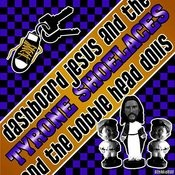 Dashboard Jesus And The Bobble Head Dolls Songs