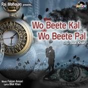 Wo Beete Kal Wo Beete Pal Song