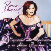 Rocio Durcal La Española Mas Mexicana Y Su Alma Ranchera Songs
